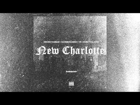 Duru Tha King - #NewCharlotte - Ft Deniro Farrar , YB , BankRoll Bird (Audio)