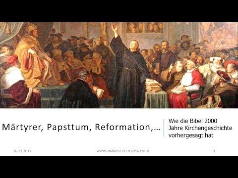 Märtyrer, Papsttum, Reformation,… - Wie die Bibel 2000 Jahre Kirchengeschichte vorhergesagt hat