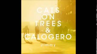 Cats On Trees ft Calogero : JIMMY (+Paroles)