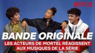 Les acteurs de Mortel réagissent aux musiques de la série | Bande Originale