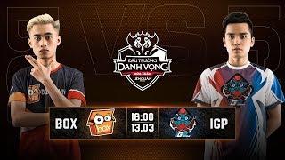 BOX GAMING vs IGP GAMING - Vòng 4 Ngày 1 - Đấu Trường Danh Vọng Mùa Xuân 2019
