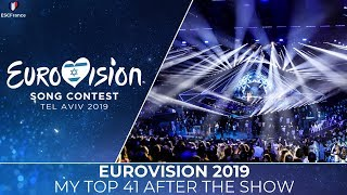 Eurovision 2019 | My Top 41 After The Show