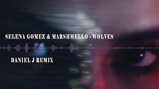 Selena Gomez & Marshmello - Wolves ( Daniel J Remix )