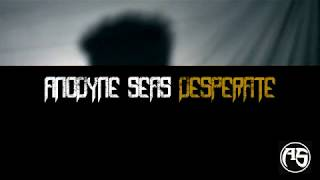 Anodyne Seas - Desperate (Official Lyric Video)