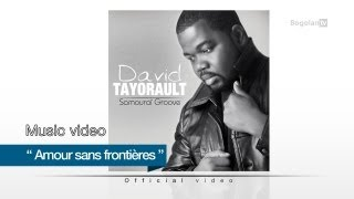 David Tayorault - Amour sans frontière ( Official video )