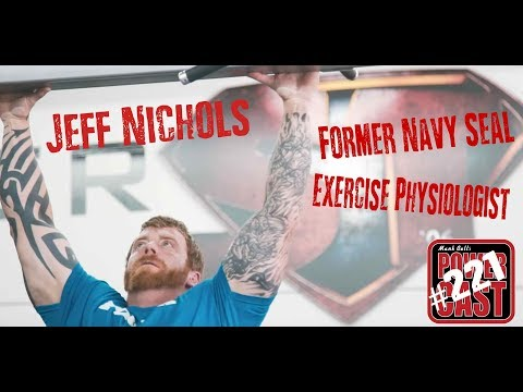 Jeff Nichols  Former Navy Seal  Be Somebody   Mark Bell's PowerCast 221