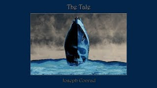 The Tale by Joseph Conrad - Part 2