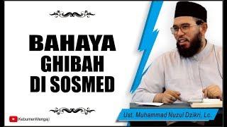 BANGKRUT !!! Ghibah di Sosmed   Sosial media - Ustadz Muhammad Nuzul Dzikri, Lc