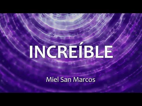 C0109 INCREÍBLE - Miel San Marcos (Letras)