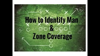 How to Identify Man and Zone Coverage