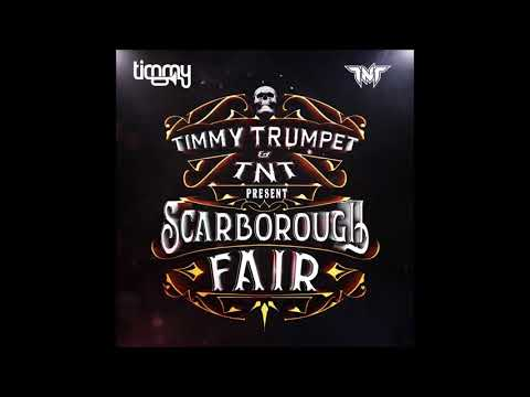 Timmy Trumpet & TNT - Scarborough Fair (Extended Mix)