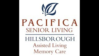 Pacifica Senior Living Hillsborough.  Assisted Living and Memory Care in Hillsbourough California.