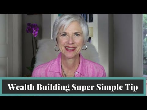 Wealth Building Super Simple Tip