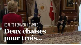Ursula von der Leyen victime de sexisme ordinaire face à Recep Tayyip Erdogan et Charles Michel