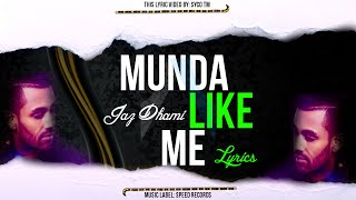 Munda Like Me Lyrics Jaz Dhami New Punjabi Song