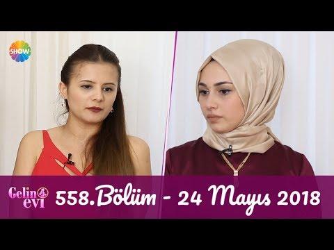 Gelin Evi 558. Bölüm   24 Mayıs 2018