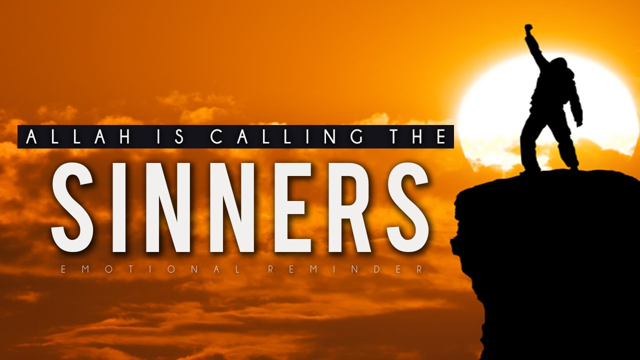 Allah Is Calling The Sinners [Emotional Reminder]