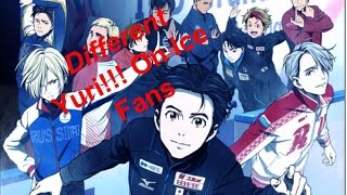 Different Yuri!!! On Ice Fans