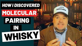 How I discovered Molecular Pairing in whisky