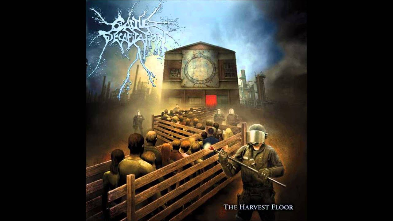 Cattle Decapitation* Cattle Decapitatión·, Armatron , ticwar* Tic War 1 - The Science Of Crisis