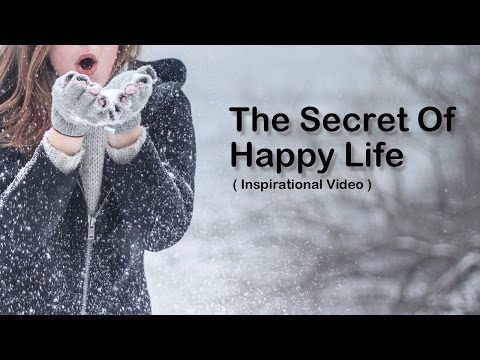 Inspirational Video - How To Live A Happy, Beautiful and Rewarding Life Everyday