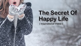 [Inspirational Video] How To Live A Happy, Beautiful and Rewarding Life Everyday