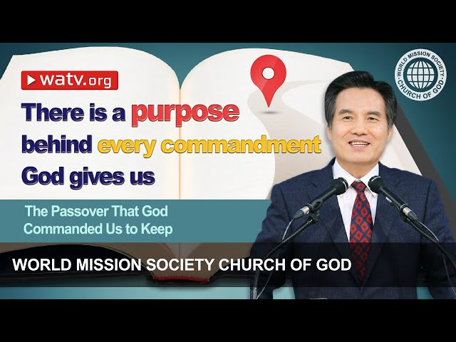 The Passover God Commanded Us to Keep [World Mission Society Church of God, Ahnsahnghong]