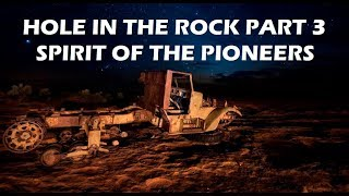 Hole In The Rock 2017 Epic Adventure Part 3: Spirit of the Pioneers