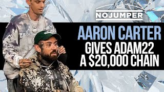Aaron Carter gives Adam22 a $20,000 Chain