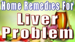 Home Remedies for Liver Problems