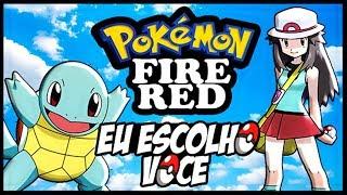 EU ESCOLHO VOCÊ! - POKEMON FIRE RED #01 (HACK ROM)