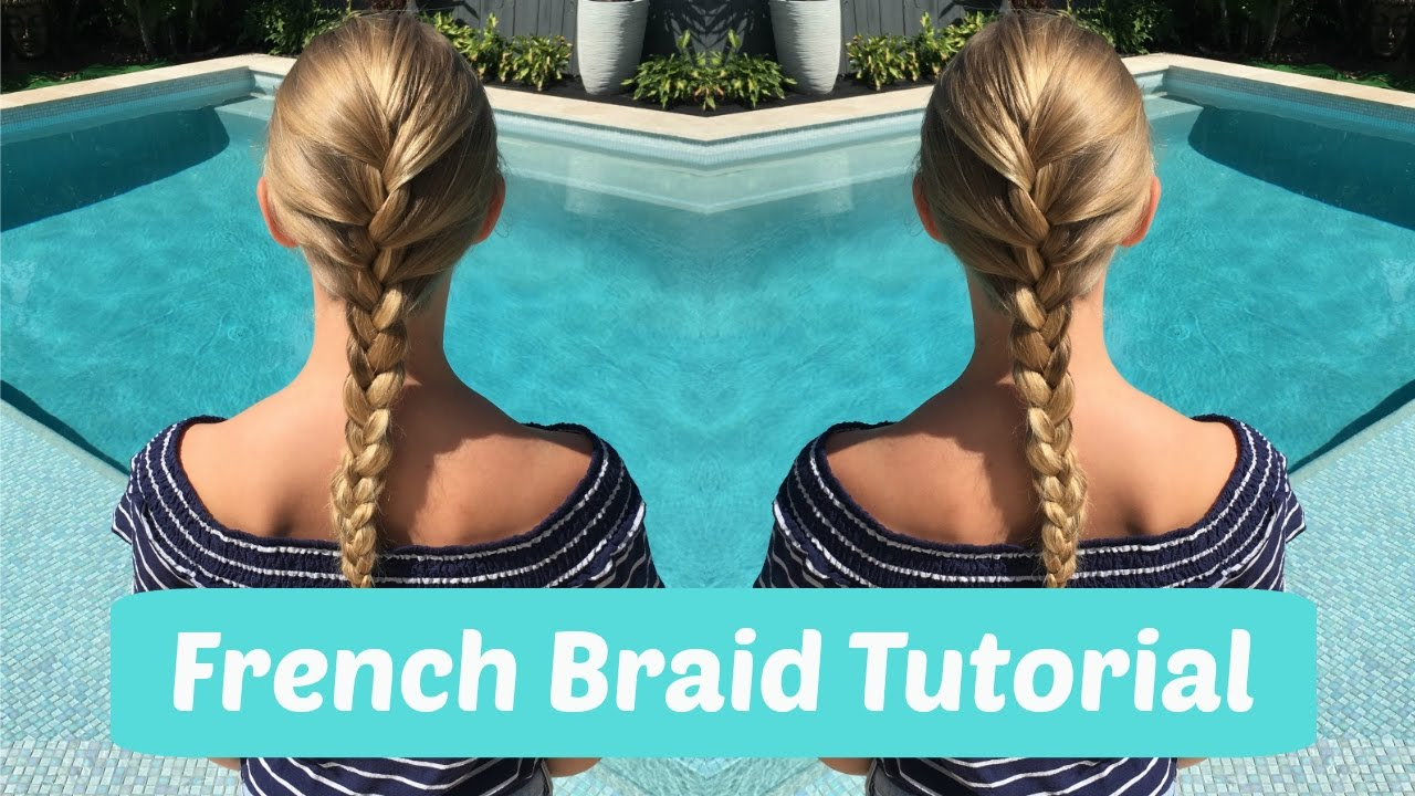 How To French Braid Your Own Hair ž� The Good Hair Day