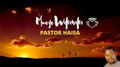 Pastor Haisa - Mwoyo Wakanaka (Official Audio)