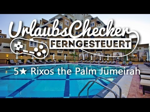 5 ★ Rixos The Palm | Dubai