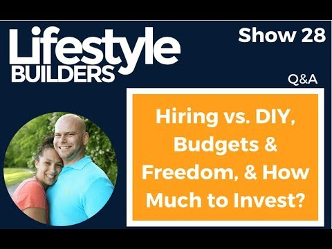 Q&A   Hiring vs  DIY, Budgets & Freedom, and How Much to Invest