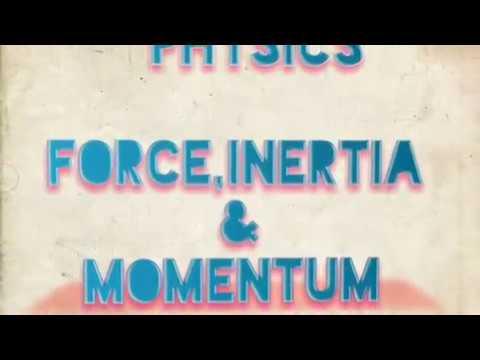 Define force, Inertia & momentum