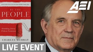 Rebuilding liberty without permission: A conversation with Charles Murray