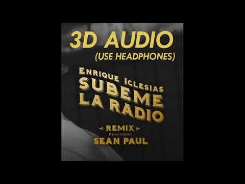 (3D AUDIO!) Subeme La Radio ft. Sean Paul (USE HEADPHONES!!)