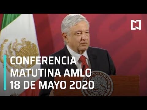 Conferencia Matutina AMLO / 18 de Mayo 2020