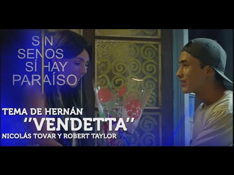 """VENDETTA"" (Completa)  - Sin Senos Sí Hay Paraíso | Nicolás Tovar, Robert Taylor"