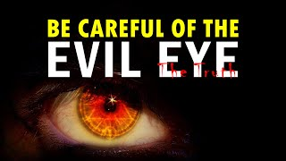 HOW TO PREVENT & REMOVE EVIL EYE (AL-'AYN) [FACTS]