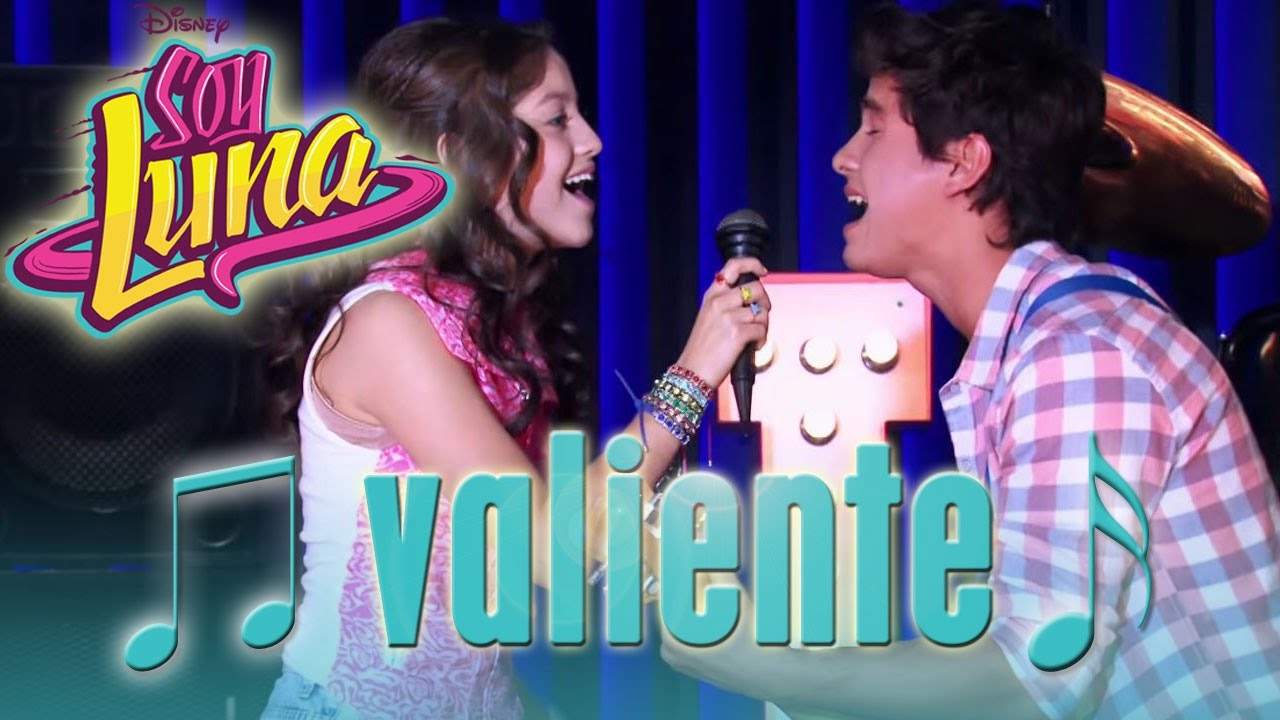 Soy Luna Song Valiente Disney Channel Songs Youtube