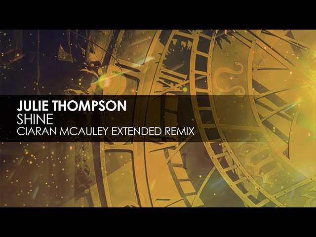 Julie Thompson - Shine (Ciaran McAuley Extended Remix)