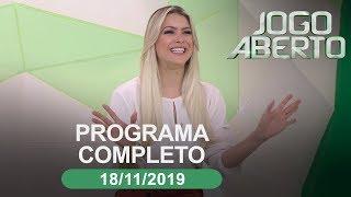 Jogo Aberto - 18/11/2019 - Programa completo