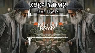 Fardin Angazi - Xuda Havar (Trap Remix) İstanbul Remix✔️ Resimi