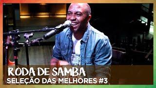 RODA DE SAMBA | SELEÇÃO DAS MELHORES #3