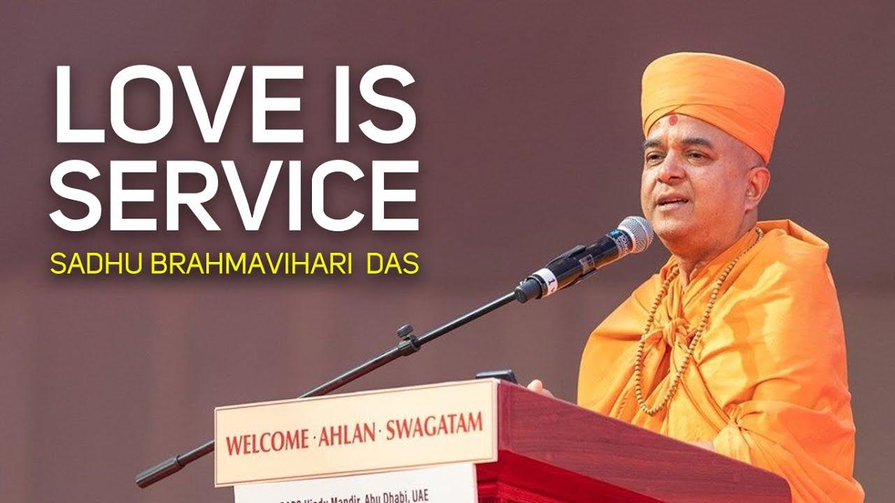 'Love is Service' by Pujya Brahmavihari Swami, BAPS Hindu Mandir, Abu Dhabi