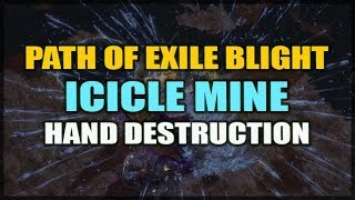 PATH of EXILE: Blight - Icicle Mine Hand Destroying Good Times Build Guide
