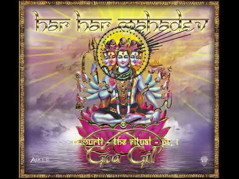 Goa Gil - Har Har Mahadev  [1CD]