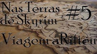 Nas Terras de Skyrim 5# - Viagem a Riften